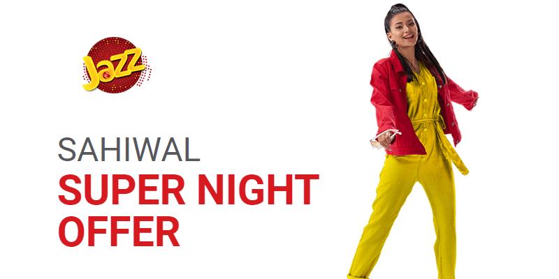 Jazz Sahiwal Super Night Offer
